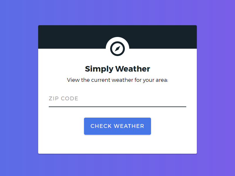 The initial view of a simple web app I designed and built that displays the current weather based on the user's zip code.